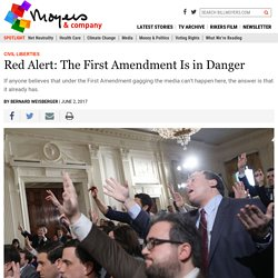 The First Amendment Is in Danger – Part 1