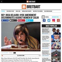 Rep. Rosa DeLauro: Hyde Amendment Discriminates Against Women of Color
