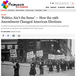 'Politics Ain't the Same' — How the 19th Amendment Changed American Elections - BillMoyers.com
