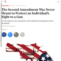 The Second Amendment Was Never Meant to Protect an Individual's Right to a Gun