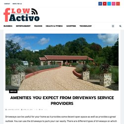 Amenities You Expect From Driveways Service Providers
