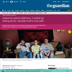 America's opioid addiction: 'I ended up selling all my valuable stuff to buy pills'