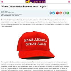 When Did America Become Great Again?