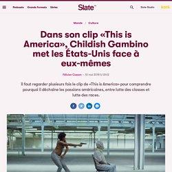 Dans son clip «This is America», Childish Gambino met les États-Unis face à eux-mêmes