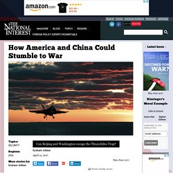 How America and China Could Stumble to War