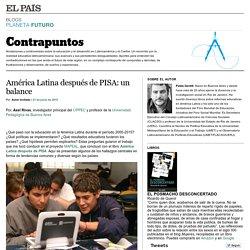 América Latina después de PISA: un balance >> Contrapuntos >> Blogs Sociedad EL PAÍS