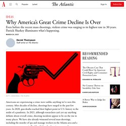Why America's Great Crime Decline Is Over