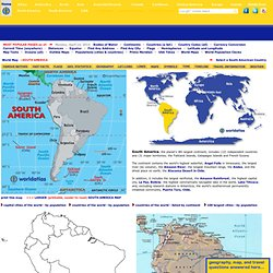 Map of South America, South American Countries, Landforms, Rivers, and Geography Facts