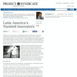 Latin America's Stymied Innovators - Andrés Velasco