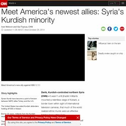 Meet America's newest allies: Syria's Kurdish minority
