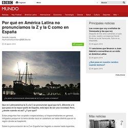 Por qué en América Latina no pronunciamos la Z y la C como en España - BBC Mundo