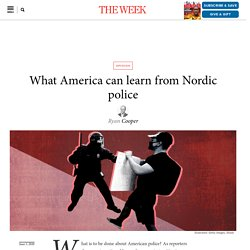 What America can learn from Nordic police