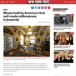 Manse built by America's first self-made millionairess in jeopardy