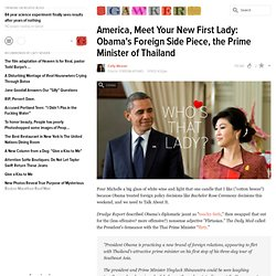 America, Meet Your New First Lady: Obama's Foreign Side Piece, the Prime Minister of Thailand