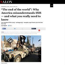 """The end of the world"": Why America misunderstands ISIS — and what you really need to know"