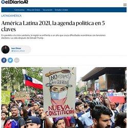 América Latina 2021, la agenda política en 5 claves - elDiarioAR.com