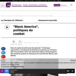 """Black America"", politiques du combat"