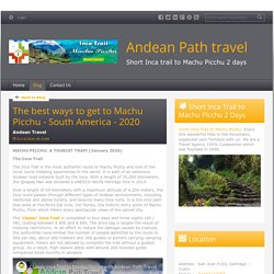 The best ways to get to Machu Picchu - South America - 2020 - Andean Path travel : powered by Doodlekit
