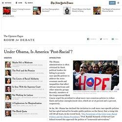 Under Obama, Is America 'Post-Racial'? - Room for Debate