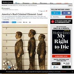 America's Real Criminal Element: Lead