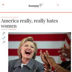 America really, really hates women