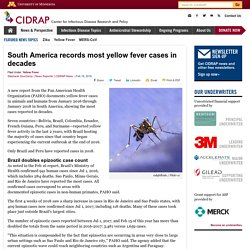 CIDRAP 19/02/18 South America records most yellow fever cases in decades