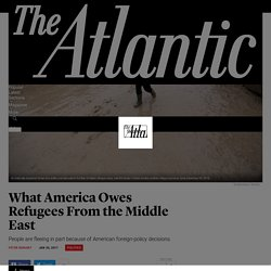 What America Owes Refugees From the Middle East - The Atlantic