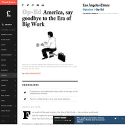 America, say goodbye to the Era of Big Work