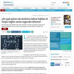 ¿En qué países de América latina hablan el mejor inglés como segundo idioma?