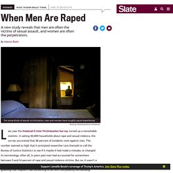 Male rape in America: A new study reveals that men are sexually assaulted almost as often as women.
