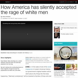 America has silently accepted the rage of white men