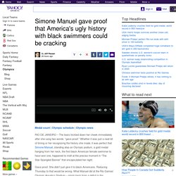 Simone Manuel gave proof that America's ugly history with black swimmers could be cracking