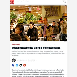 Whole Foods: America's Temple of Pseudoscience