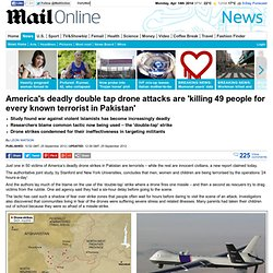 America's deadly double tap drone attacks are 'killing 49 people for every kn...