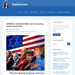 AMERICA VANQUISHED, Part 2: America under Jewish Rule – Darkmoon