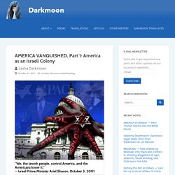 AMERICA VANQUISHED, Part 1: America as an Israeli Colony – Darkmoon