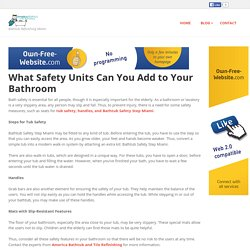 What Safety Units Can You Add to Your Bathroom