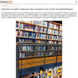 Informer le public américain des mutations que vivent les bibliothèques