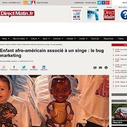 Enfant afro-américain associé à un singe : le bug marketing