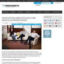 L'Américain Etsy rachète le Français A Little Market et ses 620 000 membres