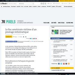 Le fisc américain victime d'un piratage informatique