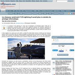 Le chasseur américain F-35 Lightning II aurait plus à craindre du piratage informatique que des armes ennemies
