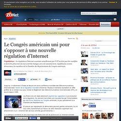 Le Congrès américain uni pour s'opposer à une nouvelle régulation d'Internet