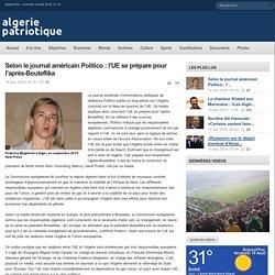 Selon le journal américain Politico : l'UE se prépare pour l'après-Bouteflika