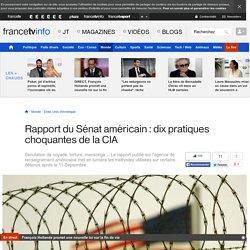 Rapport du Sénat américain : dix pratiques choquantes de la CIA