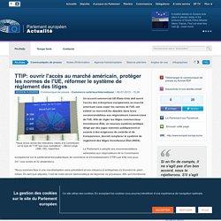 TTIP: ouvrir l'accès au marché américain, protéger les normes de l'UE, réformer le système de règlement des litiges