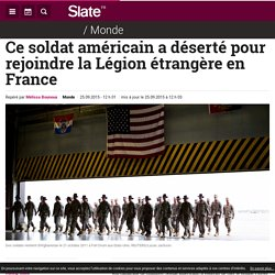 Ce soldat américain a déserté pour rejoindre la Légion étrangère en France
