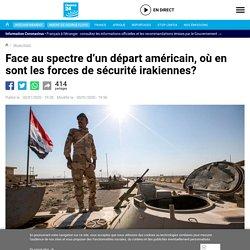 Face au spectre d'un départ américain, où en sont les forces de sécurité irakiennes?