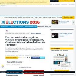 Election américaine: après sa victoire, Trump joue l'apaisement, Clinton et Obama lui souhaitent de «réussir»