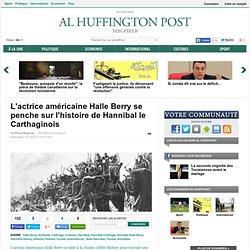 L'actrice américaine Halle Berry se penche sur l'histoire de Hannibal le Carthaginois